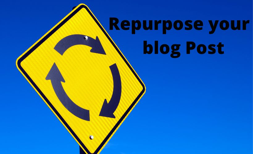 How Can Your Repurpose Your Blog Post