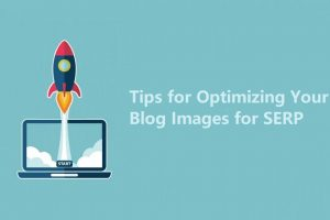 Tips for Optimizing Your Blog Images for SERP
