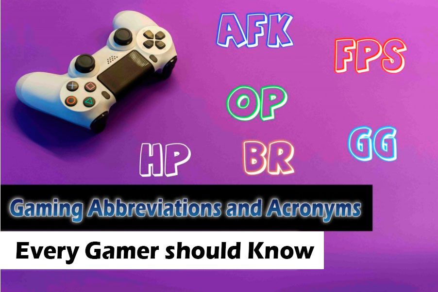 Gaming Abbreviations Every Gamer Should Know - Gaming Abbreviations and Acronyms in 2021
