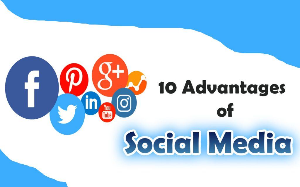 10 Advantages of Social Media for Business and Students in 2021