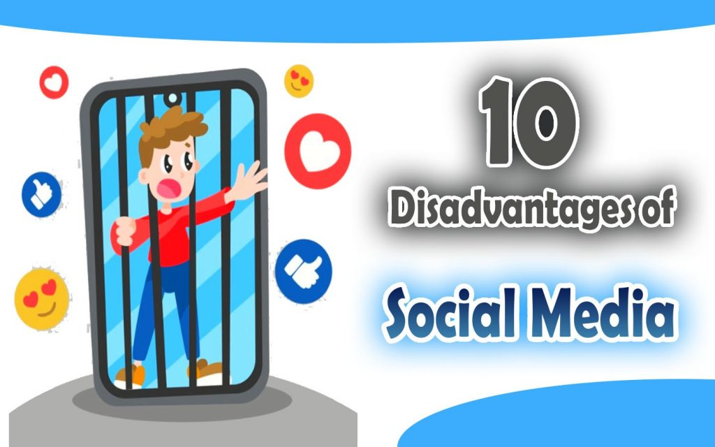 10 Disadvantages of Social Media - You Should Know, otherwise?